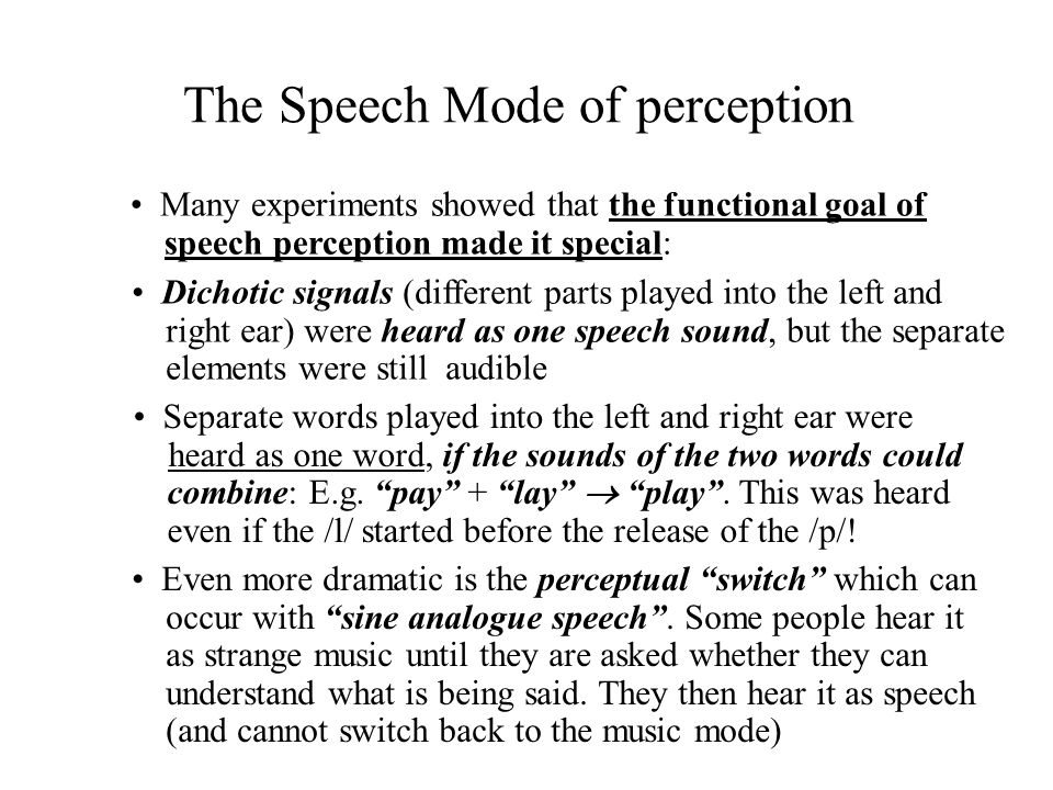The Speech Mode of perception
