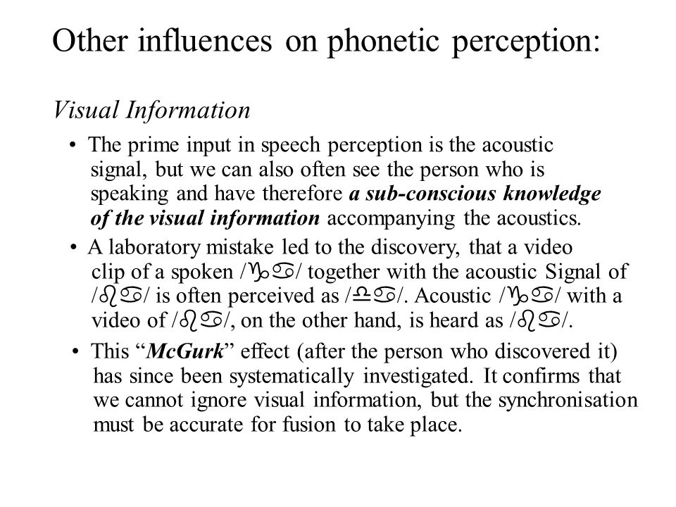 Other influences on phonetic perception: Visual Information