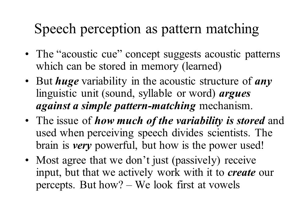 Speech perception as pattern matching