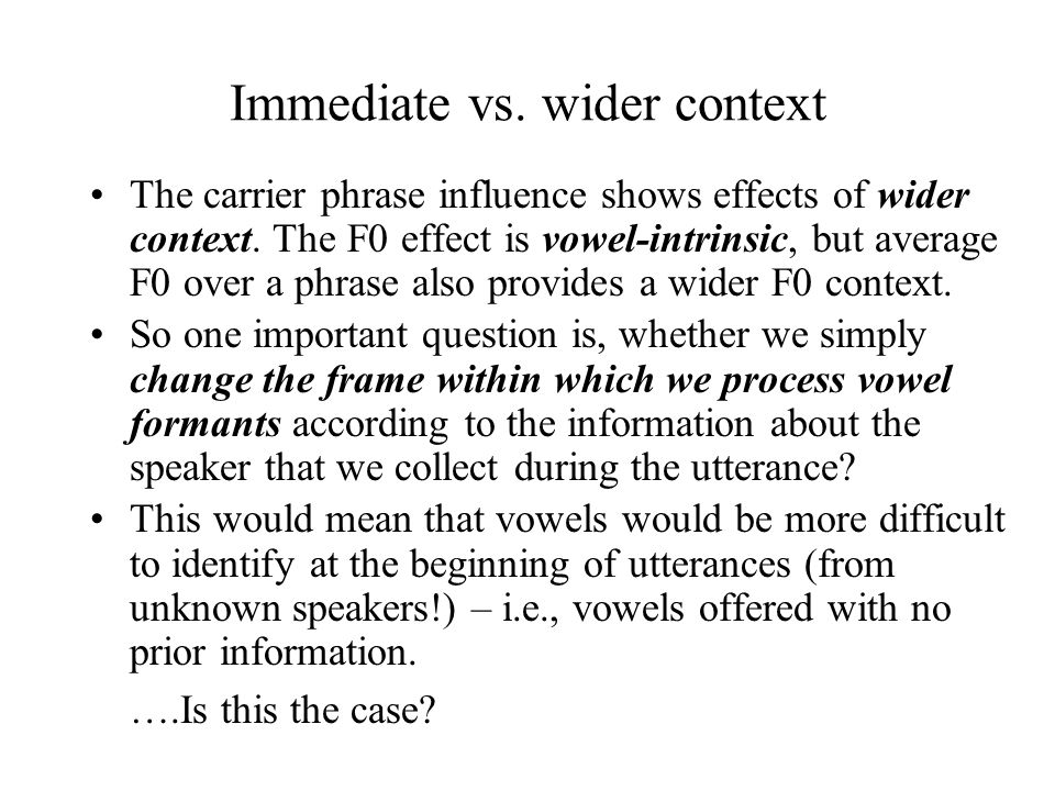 Immediate vs. wider context