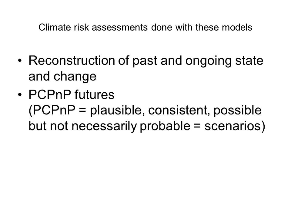 Climate risk assessments done with these models