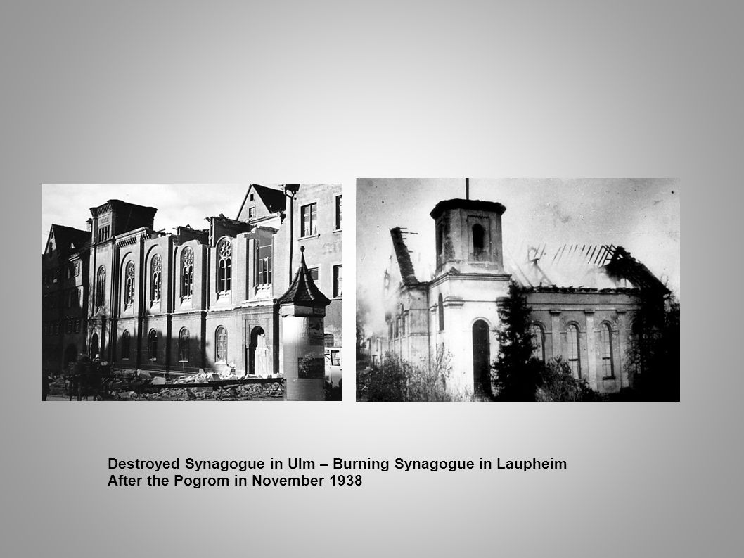Destroyed Synagogue in Ulm – Burning Synagogue in Laupheim
