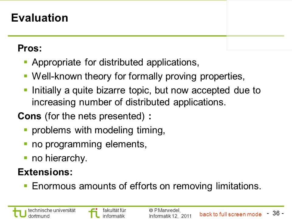 Evaluation Pros: Appropriate for distributed applications,