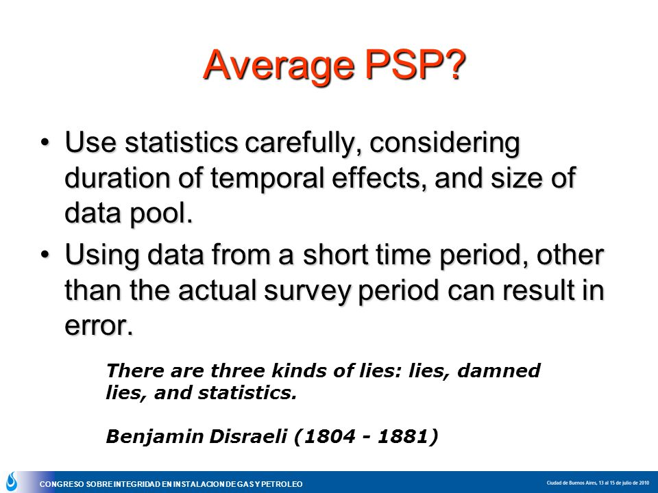 Average PSP Use statistics carefully, considering duration of temporal effects, and size of data pool.