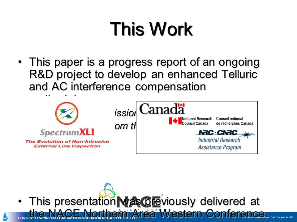 This Work This paper is a progress report of an ongoing R&D project to develop an enhanced Telluric and AC interference compensation methodology.
