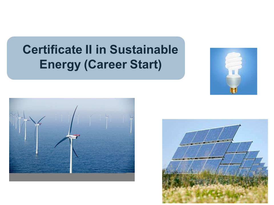 Certificate II in Sustainable Energy (Career Start)