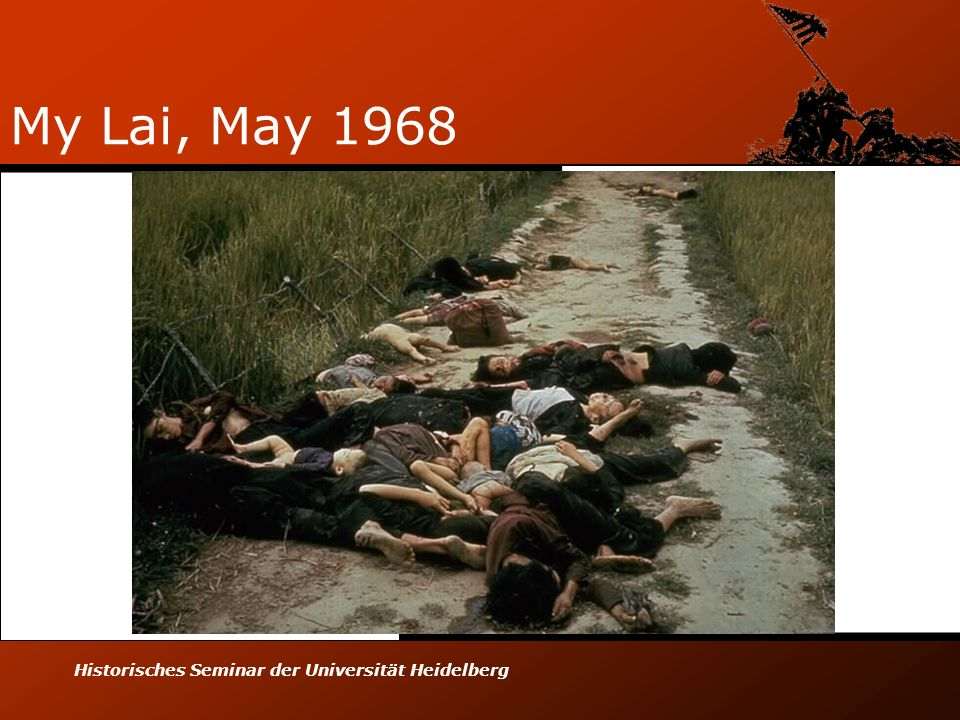 My Lai, May 1968 Historisches Seminar der Universität Heidelberg