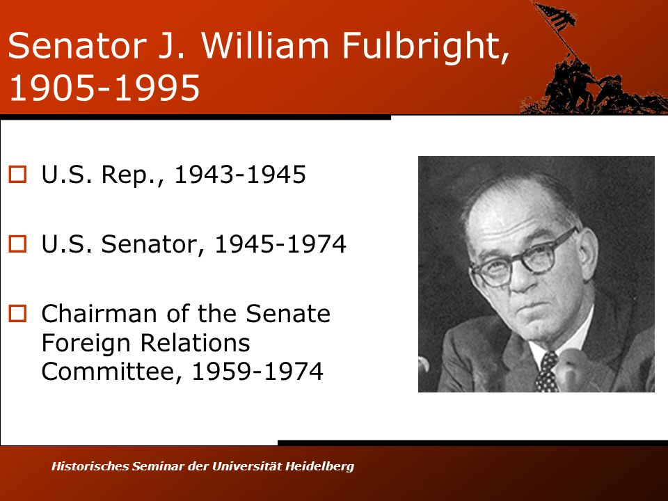 Senator J. William Fulbright,