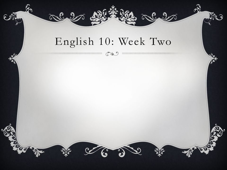 English 10: Week Two