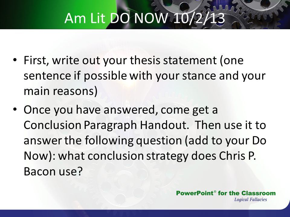 Am Lit DO NOW 10/2/13 First, write out your thesis statement (one sentence if possible with your stance and your main reasons)