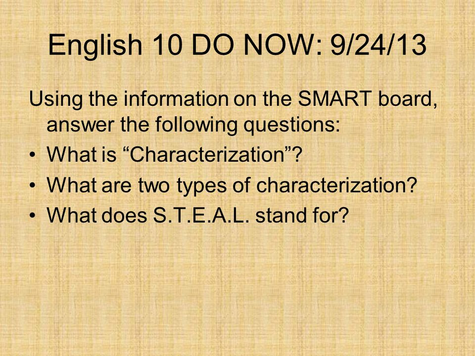English 10 DO NOW: 9/24/13 Using the information on the SMART board, answer the following questions: