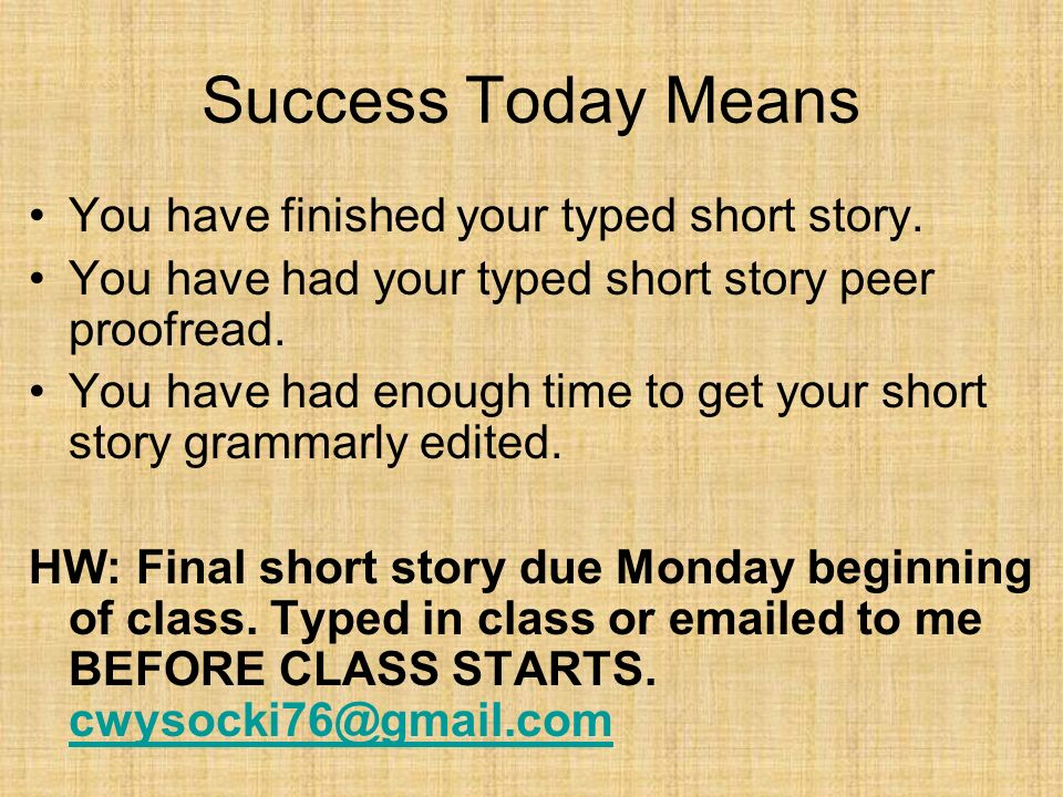 Success Today Means You have finished your typed short story.