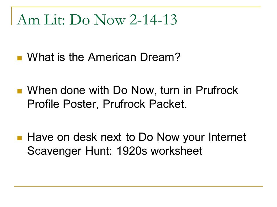 Am Lit: Do Now What is the American Dream