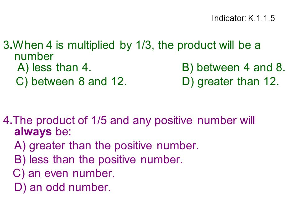 C) between 8 and 12. D) greater than 12.