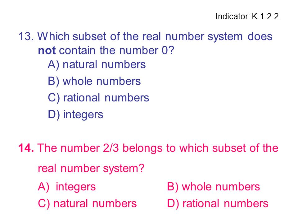 14. The number 2/3 belongs to which subset of the real number system