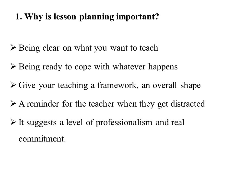 1. Why is lesson planning important