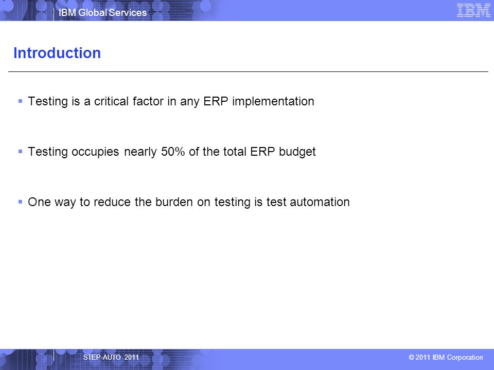 Introduction Testing is a critical factor in any ERP implementation