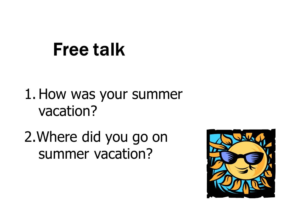 Free talk How was your summer vacation
