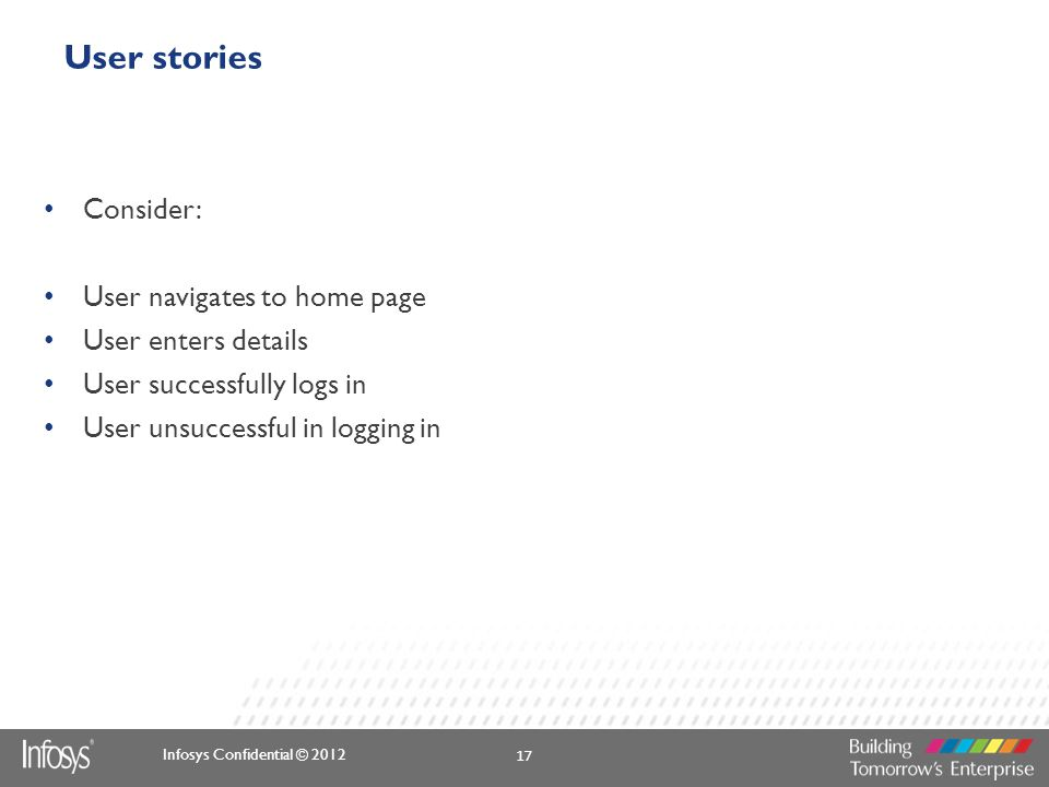 User stories Consider: User navigates to home page User enters details