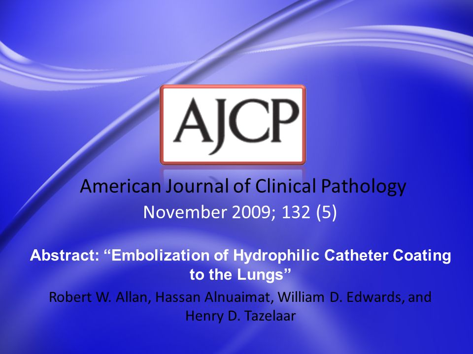 Abstract: Embolization of Hydrophilic Catheter Coating to the Lungs