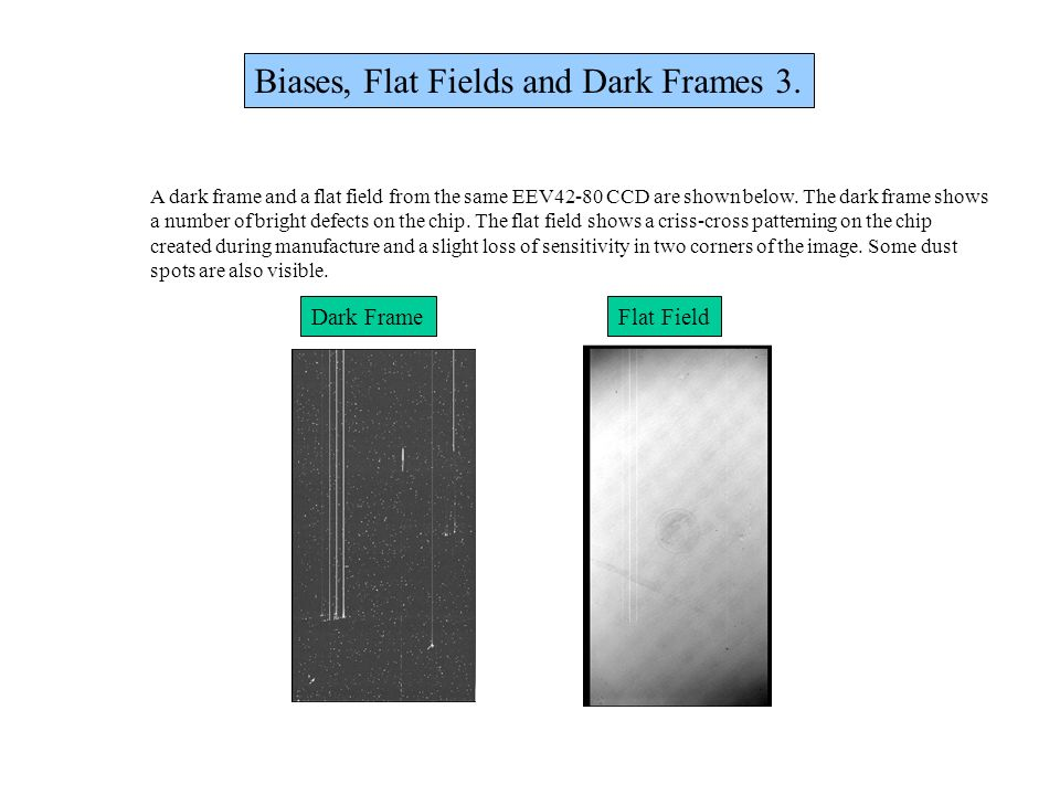 Biases, Flat Fields and Dark Frames 3.