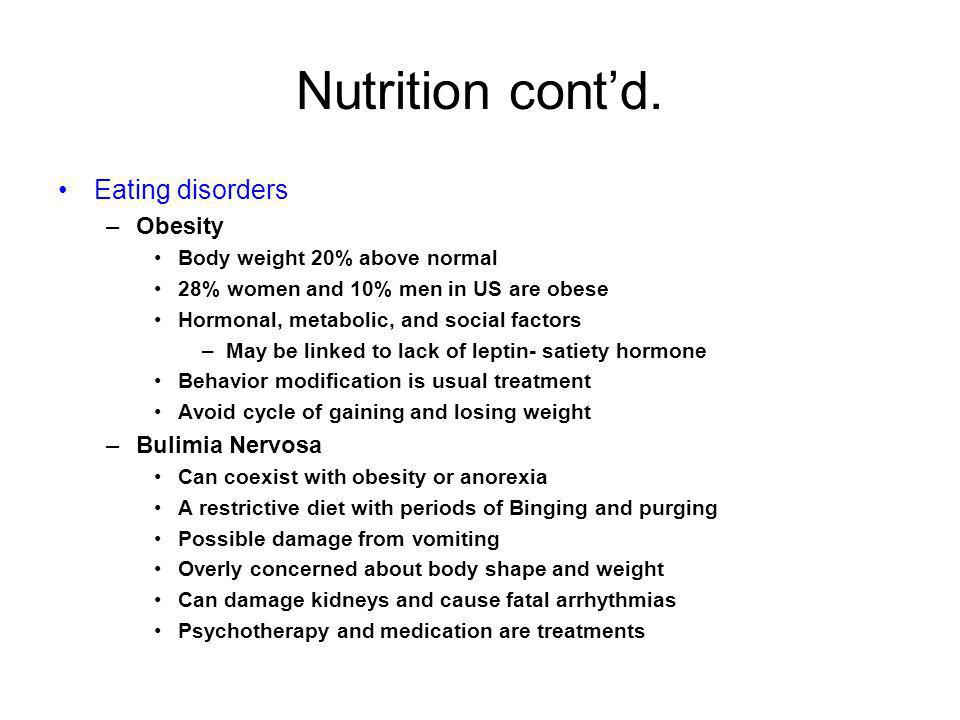 Nutrition cont'd. Eating disorders Obesity Bulimia Nervosa