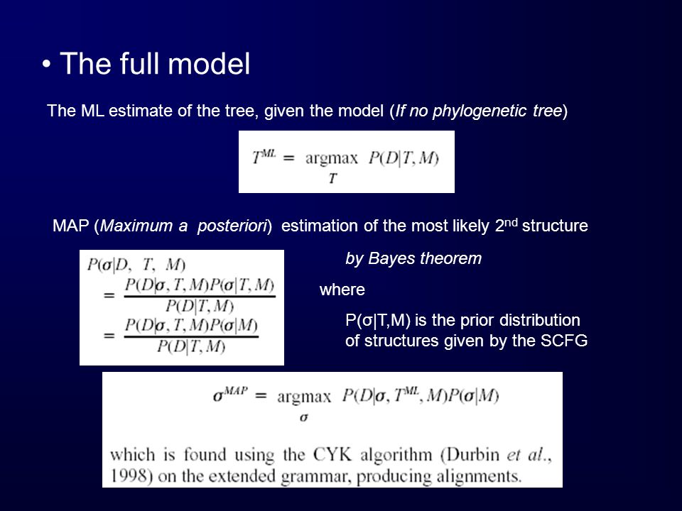 The full model The ML estimate of the tree, given the model (If no phylogenetic tree)