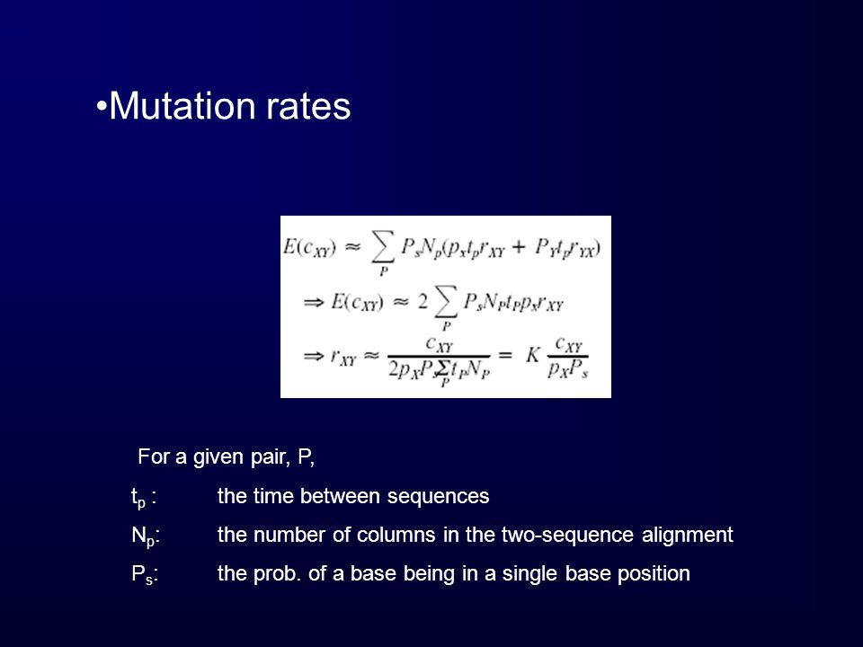 Mutation rates For a given pair, P, tp : the time between sequences