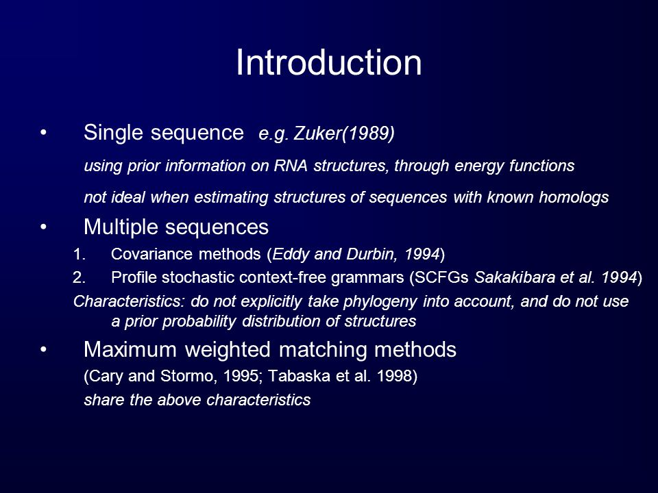Introduction Single sequence e.g. Zuker(1989)