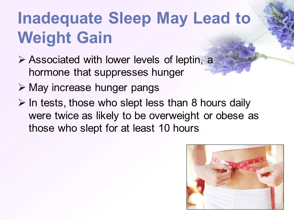 Inadequate Sleep May Lead to Weight Gain