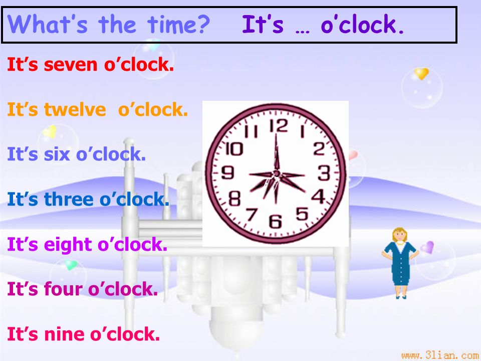 What's the time It's … o'clock.