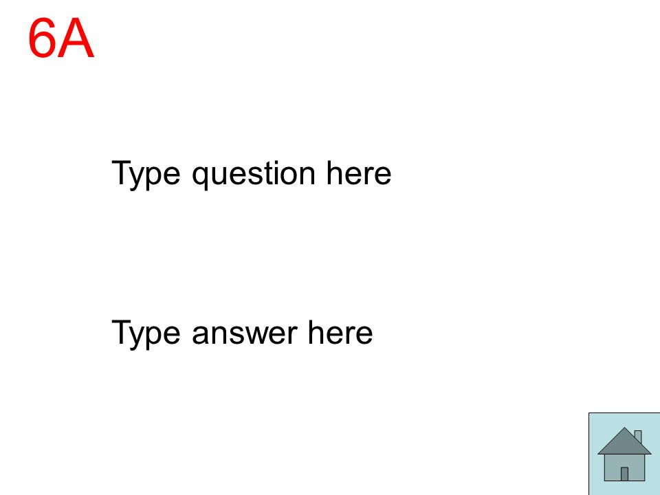 6A Type question here Type answer here
