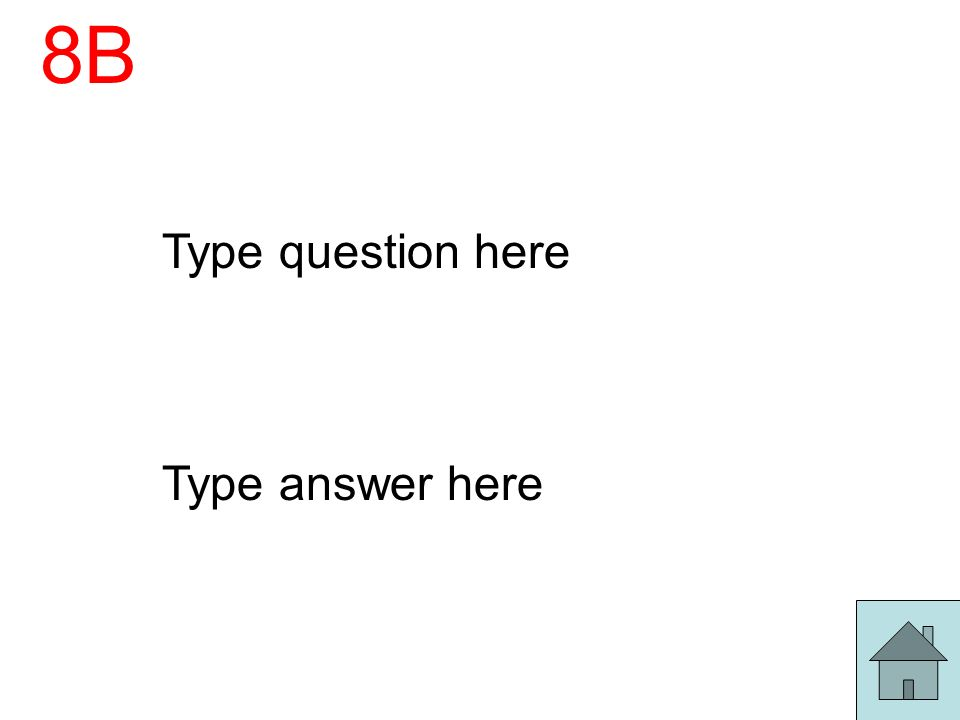 8B Type question here Type answer here