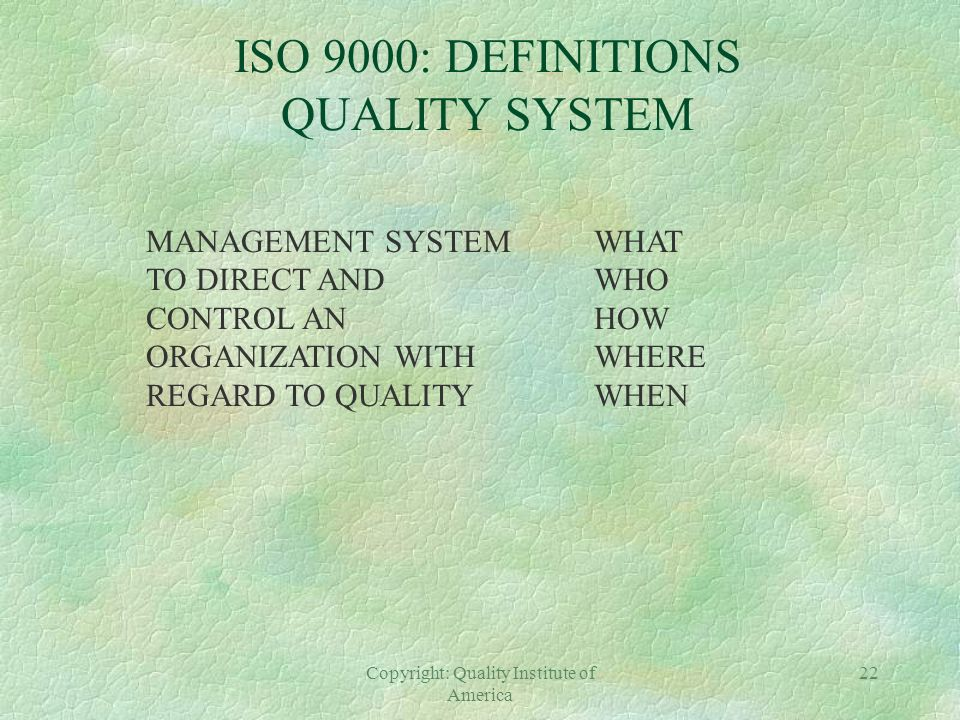 ISO 9000: DEFINITIONS QUALITY SYSTEM
