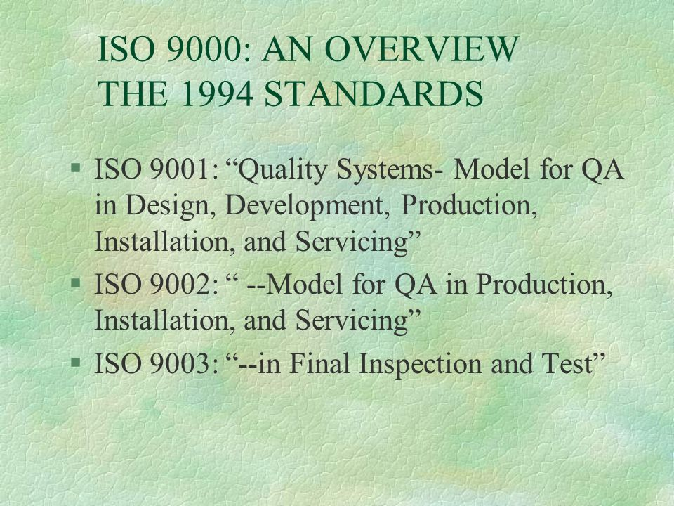 ISO 9000: AN OVERVIEW THE 1994 STANDARDS