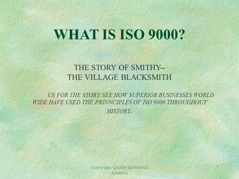 WHAT IS ISO 9000 THE STORY OF SMITHY-- THE VILLAGE BLACKSMITH