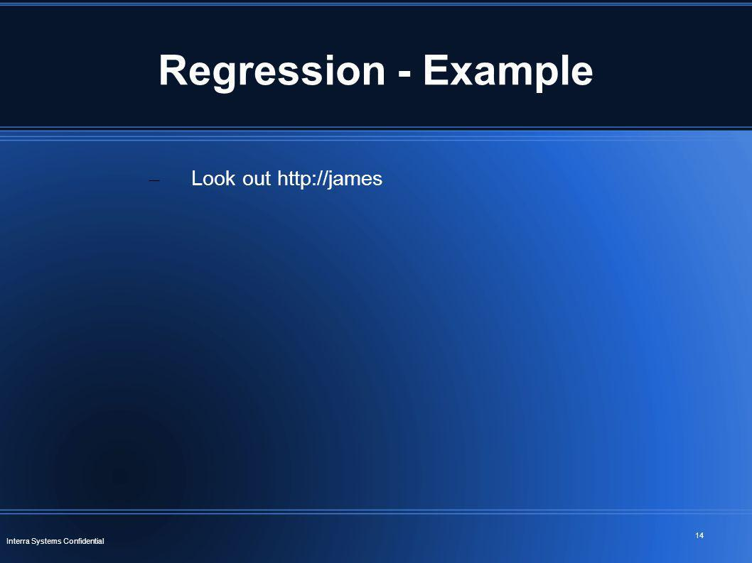Regression - Example Look out http://james