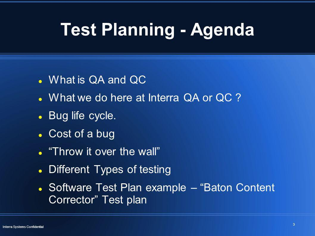 Test Planning - Agenda What is QA and QC