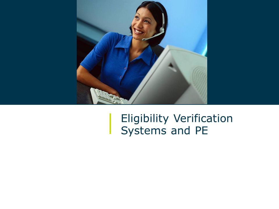 Eligibility Verification Systems and PE