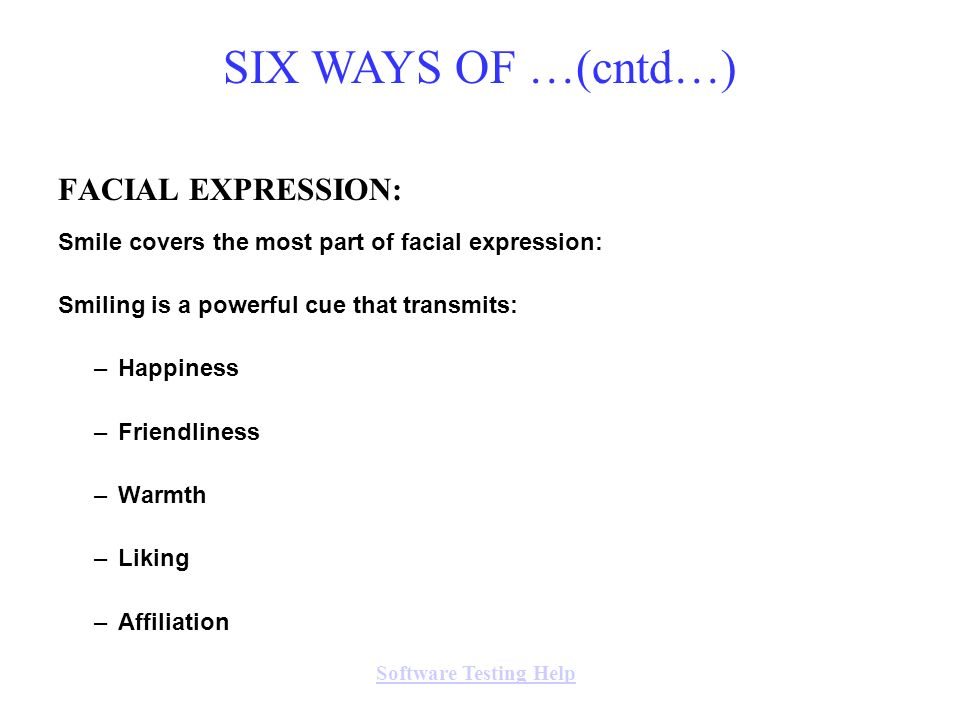 SIX WAYS OF …(cntd…) FACIAL EXPRESSION: