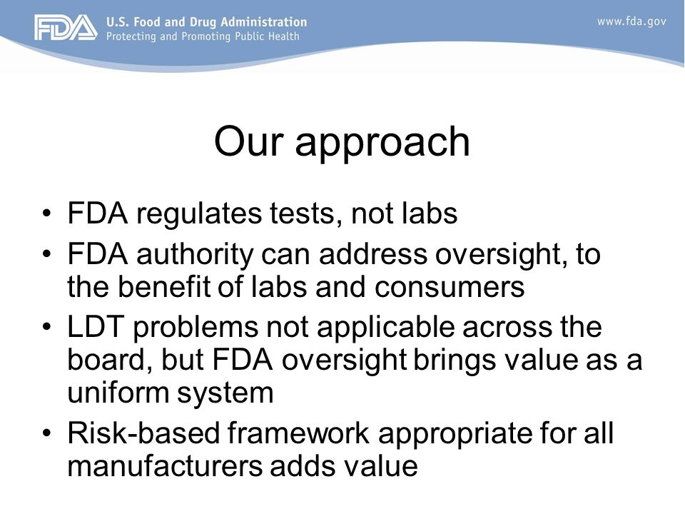 Our approach FDA regulates tests, not labs