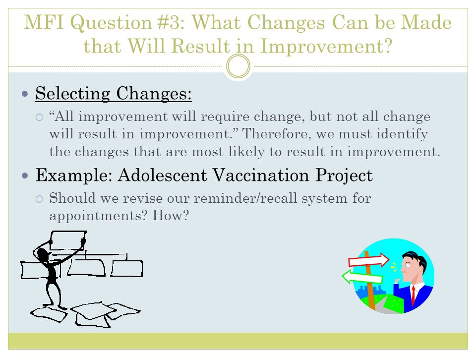 MFI Question #3: What Changes Can be Made that Will Result in Improvement