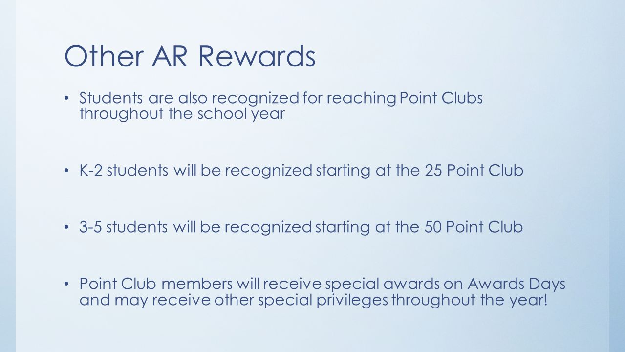 Other AR Rewards Students are also recognized for reaching Point Clubs throughout the school year.