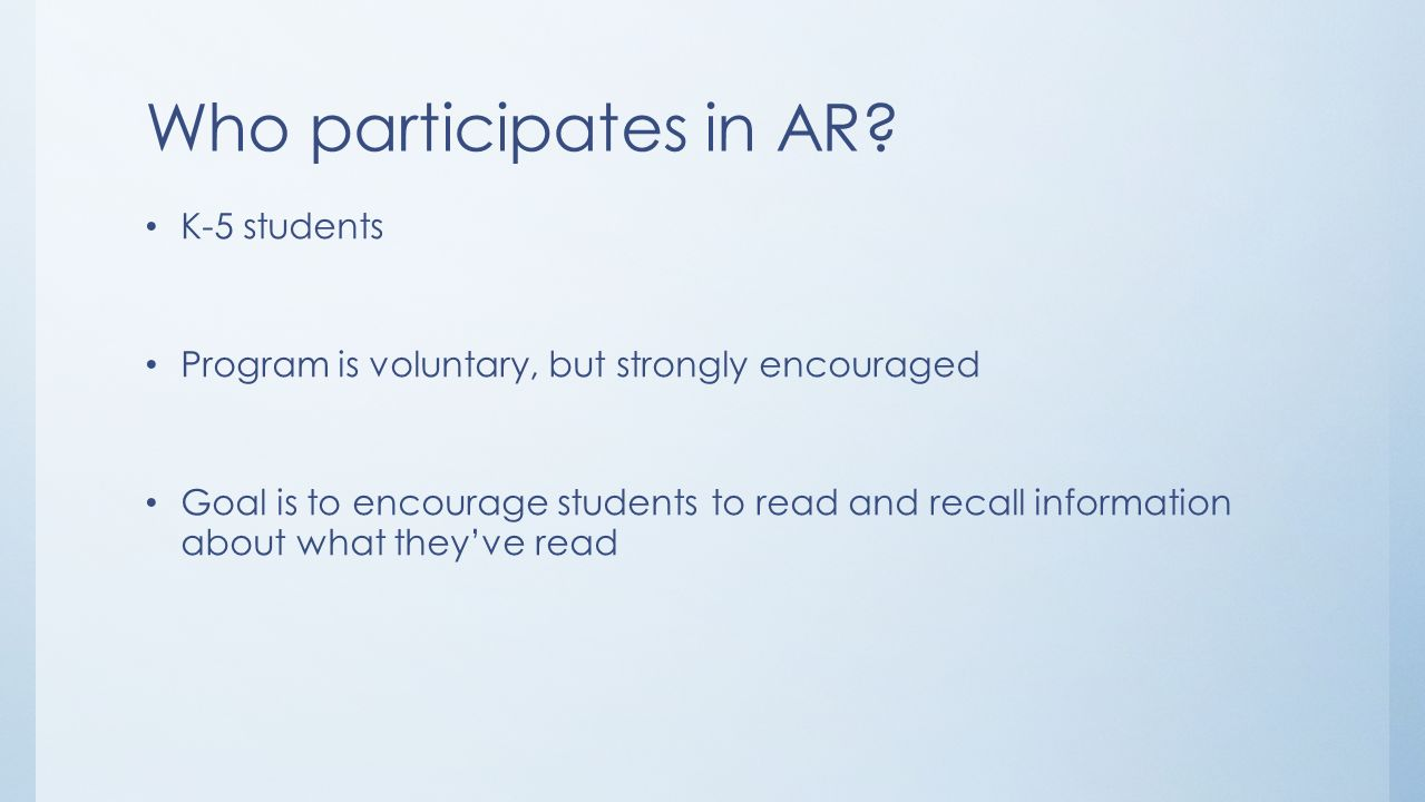 Who participates in AR K-5 students