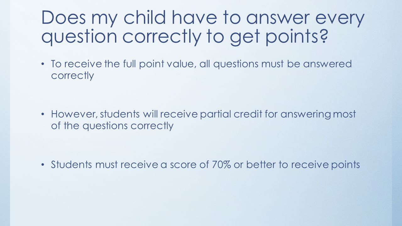 Does my child have to answer every question correctly to get points