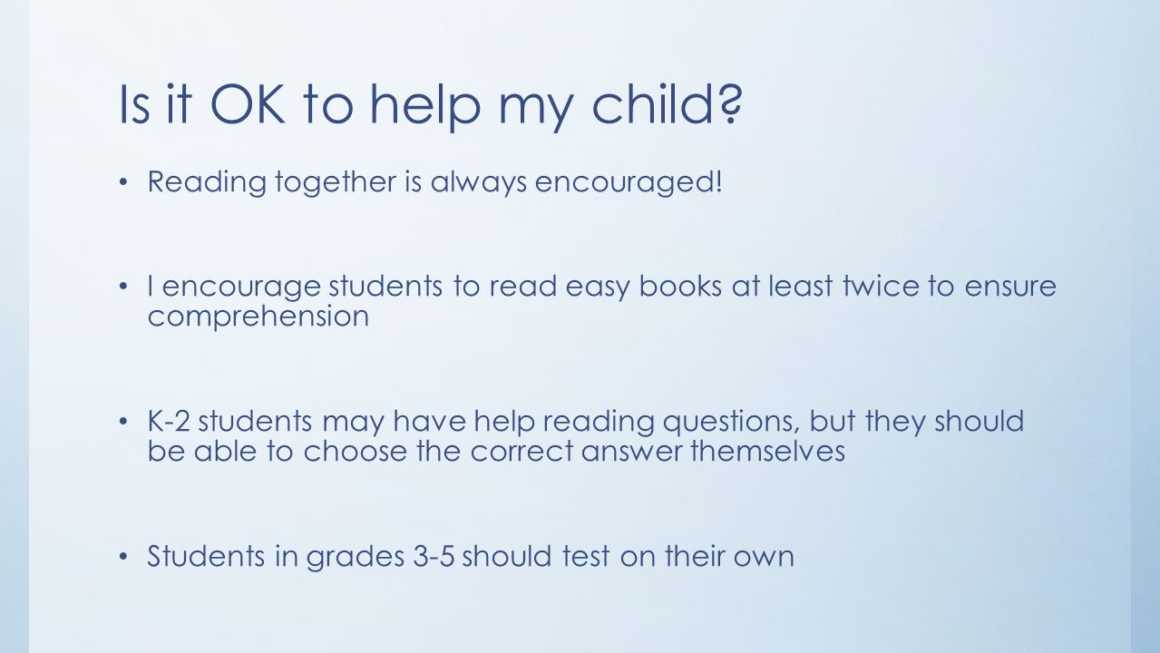 Is it OK to help my child Reading together is always encouraged!
