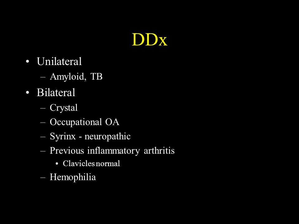 DDx Unilateral Bilateral Amyloid, TB Crystal Occupational OA