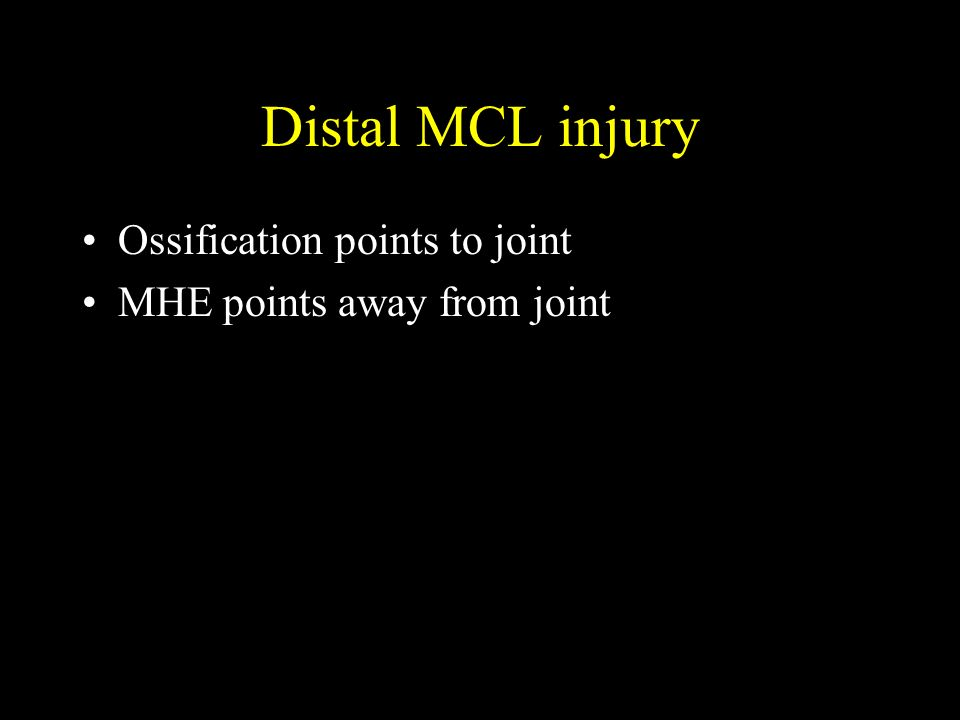 Distal MCL injury Ossification points to joint
