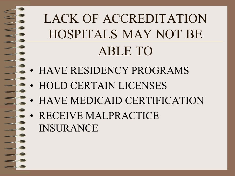 LACK OF ACCREDITATION HOSPITALS MAY NOT BE ABLE TO
