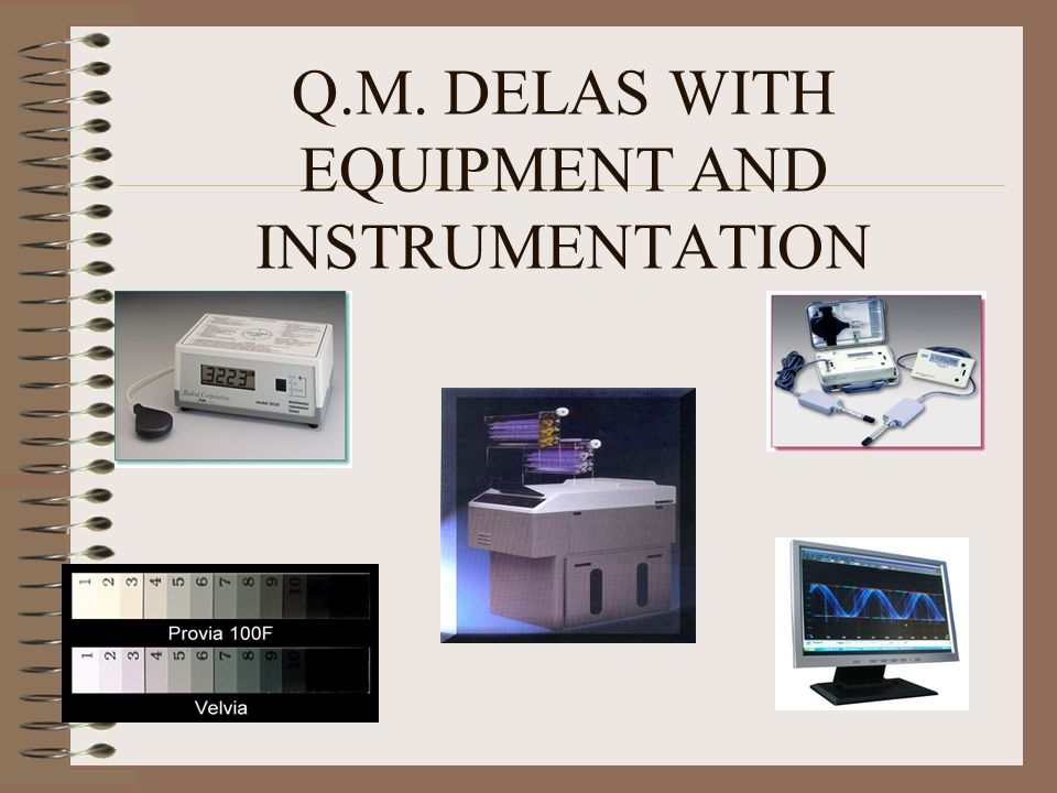 Q.M. DELAS WITH EQUIPMENT AND INSTRUMENTATION